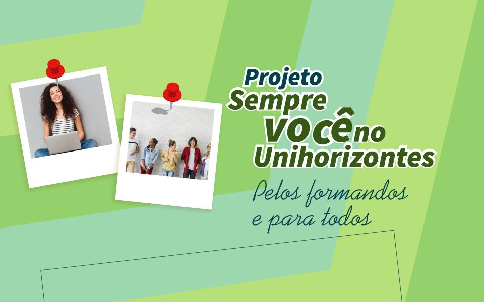 """""""Projeto Sempre Você no Unihorizontes"""" realiza atividades nos meses de setembro, outubro e novembro"""